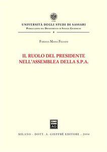 Libro Il ruolo del presidente nell'assemblea della Spa Fabiana Massa Felsani