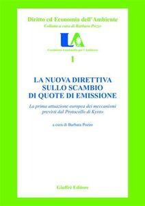 Libro La nuova direttiva sullo scambio di quote di emissione. La prima attuazione europea dei meccanismi previsti dal protocollo di Kyoto