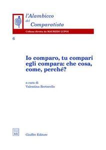 Foto Cover di Io comparo, tu compari, egli compara: che cosa, come, perché?, Libro di  edito da Giuffrè