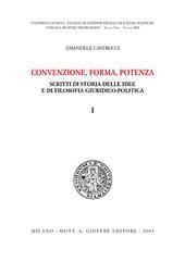 Convenzione, forma, potenza. Scritti di storia delle idee e di filosofia giuridico-politica