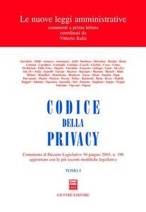 Libro Codice della privacy. Commento al Decreto legislativo 30 giugno 2003, n.196 aggiornato con le più recenti modifiche legislative