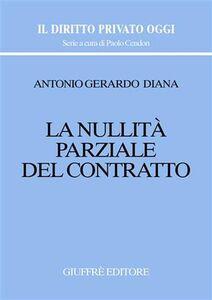 Libro La nullità parziale del contratto Antonio Gerardo Diana