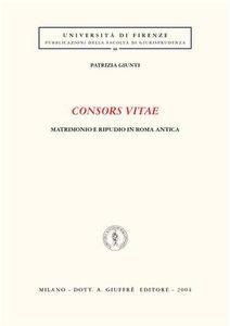 Libro Consors vitae. Matrimonio e ripudio in Roma antica Patrizia Giunti
