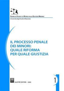 Libro Il processo penale dei minori: quale riforma per quale giustizia. Atti del Convegno (Macerata, 4-5 luglio 2003)