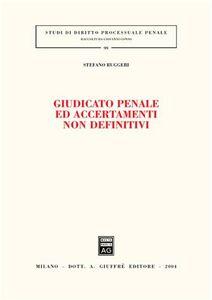 Foto Cover di Giudicato penale ed accertamenti non definitivi, Libro di Stefano Ruggeri, edito da Giuffrè