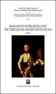Libro Regolamento di procedura civile per i tribunali del Granducato di Toscana (1814)