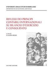 Riflessi dei principi contabili internazionali su bilancio d'esercizio e consolidato. Atti del Convegno (Bergamo, 7 ottobre 2003)