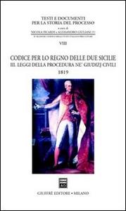 Libro Codice per lo Regno delle Due Sicilie 1819. Vol. 3: Leggi della procedura ne' giudizj civili.