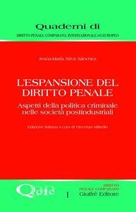 Libro L' espansione del diritto penale. Aspetti della politica criminale nelle società postindustriali Jesus M. Silva Sanchez