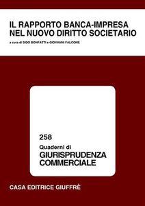 Libro Il rapporto banca-impresa nel nuovo diritto societario. Atti del Convegno (Lanciano, 9-10 maggio 2003)