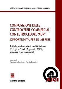 Libro Composizione delle controversie commerciali con le procedure «ADR». Opportunità per le imprese