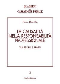 La La causalità nella responsabilità professionale. Tra teoria e prassi - Blaiotta Rocco - wuz.it