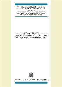 Libro L' evoluzione della giurisdizione esclusiva del giudice amministrativo. Atti del 48° Convegno di studi di scienza dell'amministrazione (Varenna, 18-20 settembre 2003). Vol. 20\30