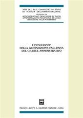 L' evoluzione della giurisdizione esclusiva del giudice amministrativo. Atti del 48º Convegno di studi di scienza dell'amministrazione (Varenna, 18-20 settembre 2003). Vol. 20/30