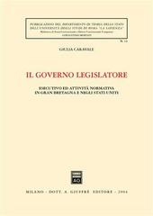 Il governo legislatore. Esecutivo ed attività normativa in Gran Bretagna e negli Stati Uniti