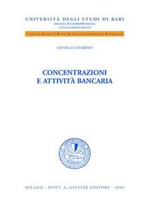 Libro Concentrazioni e attività bancaria Daniela Caterino
