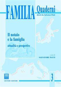 Foto Cover di Il notaio e la famiglia. Attualità e prospettive. Atti del Convegno di studi (Taormina, 8-9 marzo 2002), Libro di  edito da Giuffrè