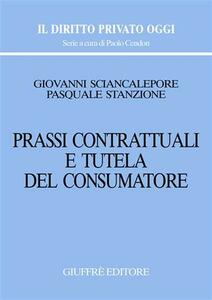 Prassi contrattuali e tutela del consumatore