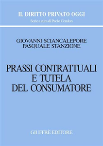 Libro Prassi contrattuali e tutela del consumatore Giovanni Sciancalepore , Pasquale Stanzione