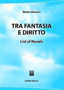 Tra fantasia e diritto. List of novels - Remo Danovi - copertina