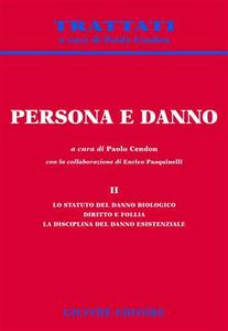 Libro Persona e danno. Vol. 2: Lo statuto del danno biologico. Diritto e follia. La disciplina del danno esistenziale.