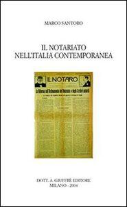 Libro Il notariato nell'Italia contemporanea Marco Santoro