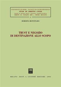 Libro Trust e negozio di destinazione allo scopo Roberta Montinaro