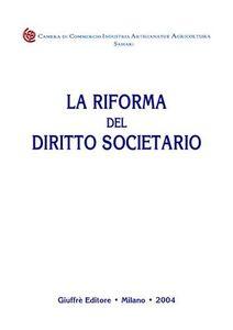 Libro La riforma delle società di capitali. Aziendalisti e giuristi a confronto. Atti del Convegno (Foggia, 12-13 giugno 2003)