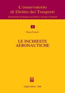 Libro Le inchieste aeronautiche Bruno Franchi