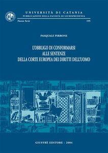 Libro L' obbligo di conformarsi alle sentenze della Corte europea dei diritti dell'uomo Pasquale Pirrone