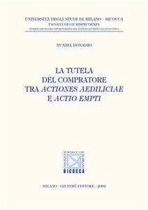 Libro La tutela del compratore tra actiones aediliciae e actio empti Nunzia Donadio