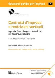 Libro Contratti d'impresa e restrizioni verticali. Agenzia, franchising, commissione, mediazione, spedizione. Con CD-ROM