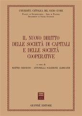Il nuovo diritto delle società di capitali e delle società cooperative. Atti del Convegno (Piacenza, 14-15 marzo 2003)