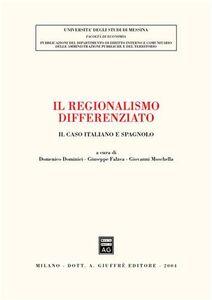 Libro Il regionalismo differenziato. Il caso italiano e spagnolo. Atti del Convegno (Messina, 18-19 ottobre 2002)