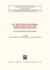 Il regionalismo differenziato. Il caso italiano e spagnolo. Atti del Convegno (Messina, 18-19 ottobre 2002)