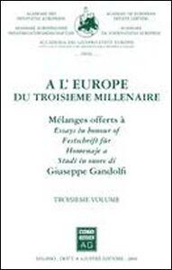 Libro A l'Europe du troisieme millenaire. Melanges offerts à Giuseppe Gandolfi