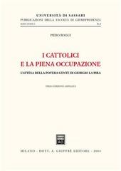 I cattolici e la piena occupazione. L'attesa della povera gente di Giorgio La Pira