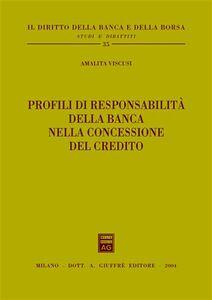 Foto Cover di Profili di responsabilità della banca nella concessione del credito, Libro di Amalita Viscusi, edito da Giuffrè