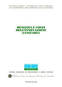 Foto Cover di Benefici e costi dell'innovazione sanitaria. Atti del Congresso internazionale (Stresa, 19-20 maggio 2003), Libro di  edito da Giuffrè