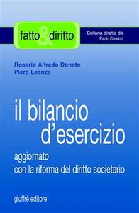 Libro Il bilancio d'esercizio. Aggiornato con le modifiche di cui al D.Lgs. 17 gennaio 2003, n. 6 Rosario A. Donato , Piero Leanza