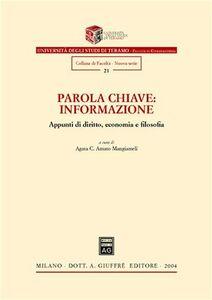 Libro Parola chiave: informazione. Appunti di diritto, economia e filosofia