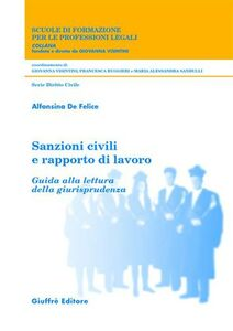Libro Sanzioni civili e rapporto di lavoro. Guida alla lettura della giurisprudenza Alfonsina De Felice