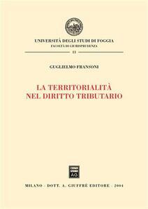 La territorialità nel diritto tributario - Guglielmo Fransoni - copertina