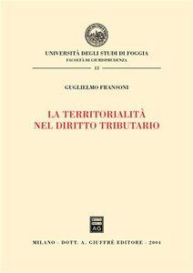 Libro La territorialità nel diritto tributario Guglielmo Fransoni