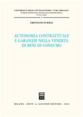 Autonomia contrattuale e garanzie nella vendita di beni di consumo