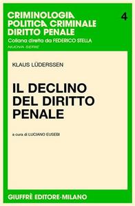 Libro Il declino del diritto penale Klaus Luderssen