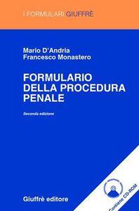 Foto Cover di Formulario della procedura penale. Con CD-ROM, Libro di Mario D'Andria,Francesco Monastero, edito da Giuffrè