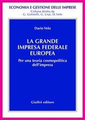 La grande impresa federale europea. Per una teoria cosmopolitica dell'impresa