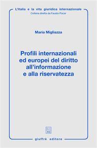 Libro Profili internazionali ed europei del diritto all'informazione e alla riservatezza Maria Migliazza