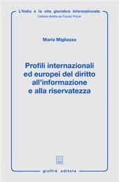 Profili internazionali ed europei del diritto all'informazione e alla riservatezza